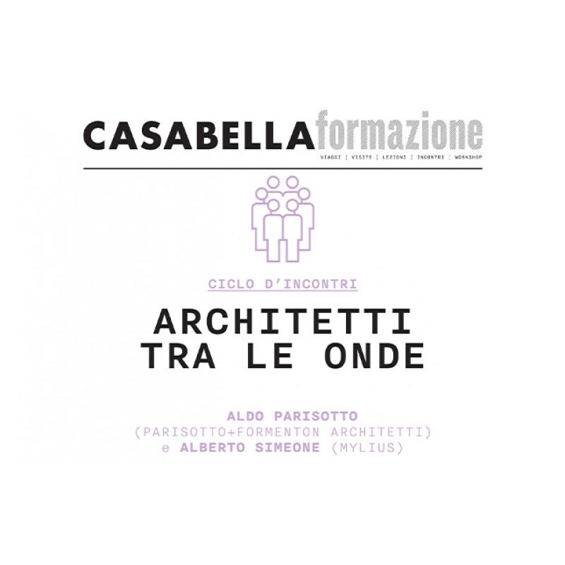 Casabella Formazione: Architetti tra le onde